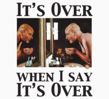 It's Over When I Say it's Over by Tom Roderick