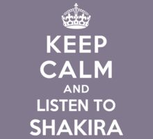 Keep Calm and listen to Shakira by Yiannis  Telemachou