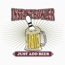 Instant Bowler Just  Add Beer Bowling T-Shirt by SportsT-Shirts