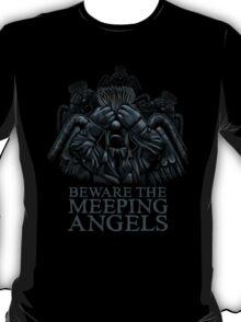 BEWARE THE MEEPING ANGELS - Design #2 T-Shirt