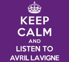 Keep Calm and listen to Avril Lavigne by Yiannis  Telemachou