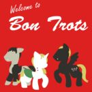 Welcome to Bon Trots by fangurley