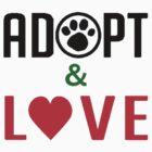 Adopt & Love (T-Shirt & Sticker ) by PopCultFanatics