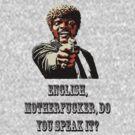 English mother****er do you speak it? by danzan22