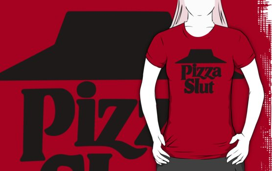 Pizza Slut by Vigilantees .