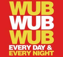 wub wub wub every day & every night Kids Clothes