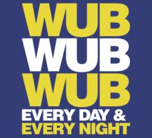 wub wub wub every day & every night by DropBass