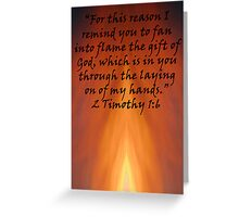 """2 Timothy 1:6""  by Carter L. Shepard Greeting Card"