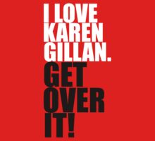 I love Karen Gillan. Get over it! by gloriouspurpose