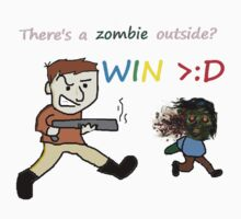 There's a zombie outside?  WIN >:D by MuzekMon