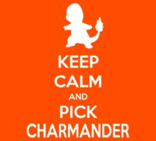 Keep calm and pick Charmander (version 2)  by SuperSayah