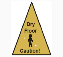 Caution - Dry Floor! by pwnster1357