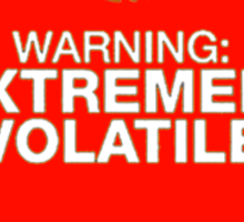 Warning: Extremely Volatile Sticker