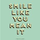 The Killers - Smile like you mean it // POSTER by Sensationalfix