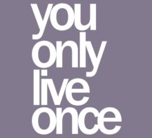 You Only Live Once by Futurebot