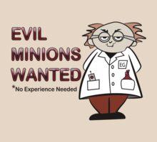 Evil Minions Wanted by Amanda Arthur-Struss