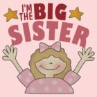 I'm The Big Sister by cowpie