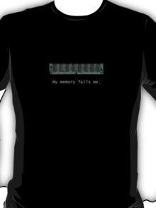 My Memory Fails Me T-Shirt