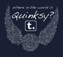 Where in the world is Quinksy? by quinksy