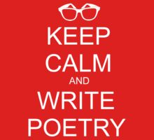 KEEP CALM AND WRITE POETRY by VanPerriStudios