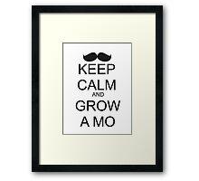 KEEP CALM AND GROW A MO Framed Print