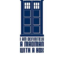 TARDIS - madman with a box by Zoe Toseland