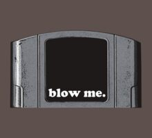 Blow Me. (N64) by albertot