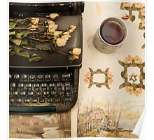 Typewriter, Tea and Dried Flowers  Poster