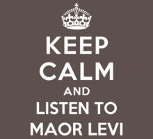 Keep Calm and listen to Maor Levi by Yiannis  Telemachou