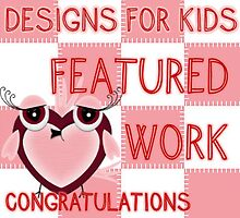 Designs for kids .. weekly feature banner by LoneAngel