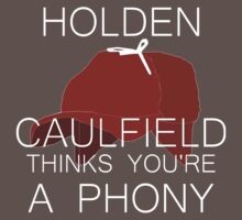 Holden Caulfield Thinks You're a Phony by starryeyes1103