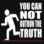 You Can Not Outrun The Truth by Terronn Firven