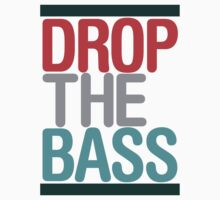 Drop The Bass (classic) Ltd edition  by DropBass