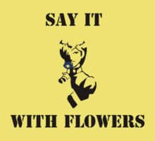 Say It with Flowers by orangeblitz