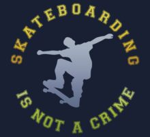SKATEBOARDING IS NOT A CRIME by mcdba