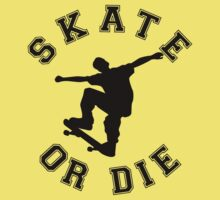 SKATE OR DIE by mcdba