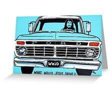 WWJD ? FORD Greeting Card
