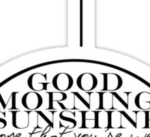 Good Morning Sunshine! Sticker