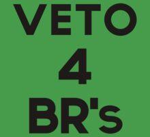 Veto 4 BR's! by HaloZone