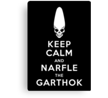 Keep Calm and Narfle the Garthok Canvas Print