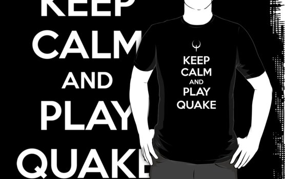 Keep Calm and play Quake by aizo