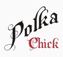 "Polka ""Polka Chick"" T-Shirt by HolidayT-Shirts"