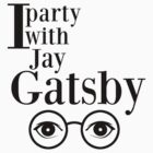 I party with Jay Gatsby by arwenundomiel93