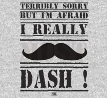 Terribly Sorry, But I'm Afraid I Really Must Dash! by ShubhangiK