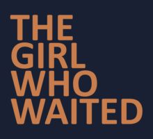 The Girl Who Waited  by BobbyMcG