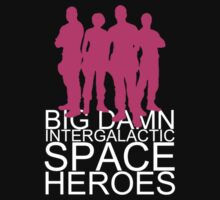 Big damn intergalactic space heroes. (Clothing/pink design) by angiesdesigns