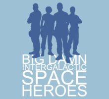 Big damn intergalactic space heroes. (Clothing/blue design) by angiesdesigns