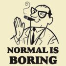 Normal Is Boring by Rajee