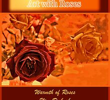 Warmth of Roses by Nira Dabush