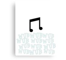 Wub the Wub Canvas Print